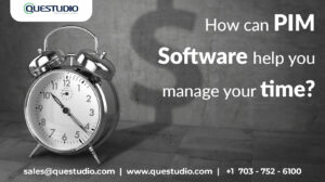 How can PIM Software help you manage your time?