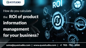 How do you calculate the ROI of product information management for your business?