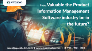 How valuable the Product Information Management Software industry be in the future?