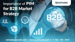 Importance of PIM for B2B Market Strategy