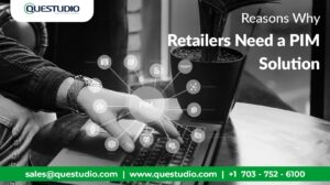 Reasons Why Retailers Need a PIM Solution